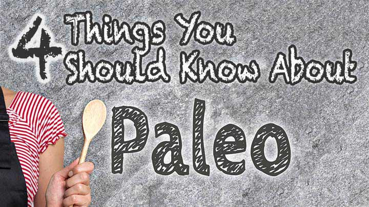 4-things-you-should-know-about-paleo