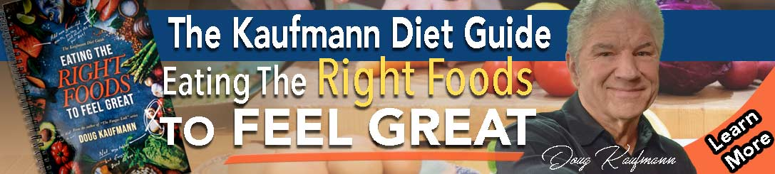 The Kaufmann Diet Guide - Eating The Right Foods To Feel Great