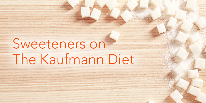 Sweeteners On The Kaufmann Diet